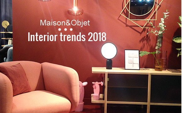 Maison&Objet: interior trends 2018