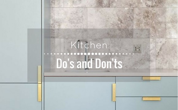 Kitchen Do's and Don'ts