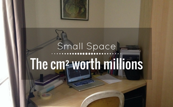 Small space : The cm² worth millions