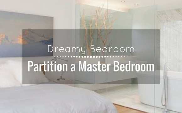 How to partition a master bedroom