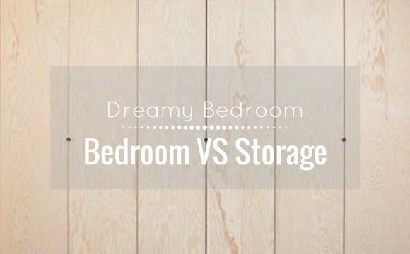 Bedroom: the Bedroom / Storage Battle