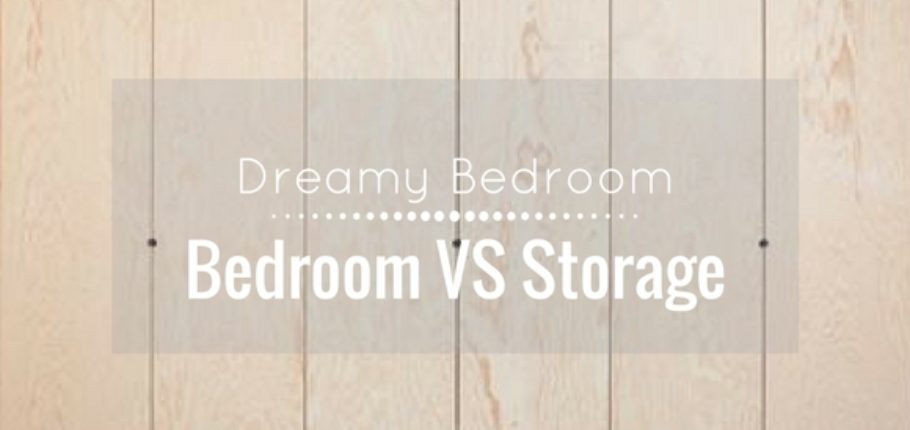 Bedroom: the Bedroom / Storage Battle