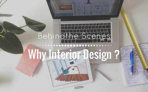 Why interior design ?