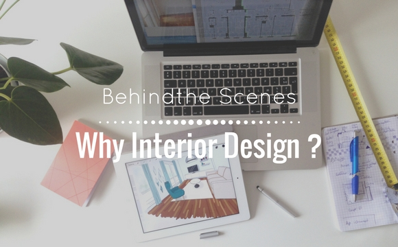 Why interior design ?