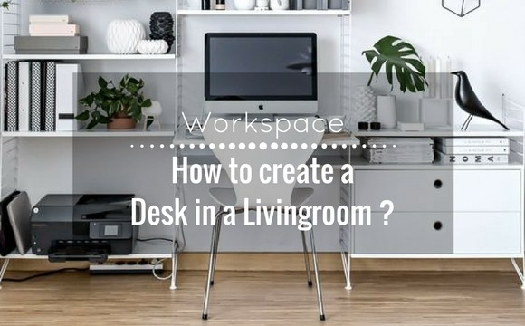 How to create a desk in a livingroom?