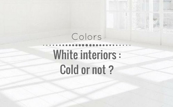 White interiors : cold or not ?
