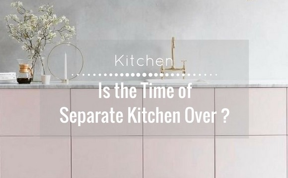 Is the time of separate kitchen over ?