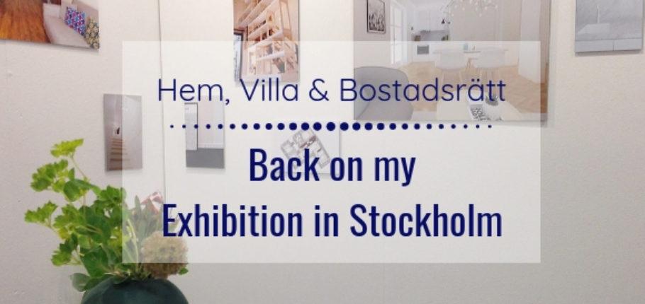 Hem, Villa & Bostadsrätt : Back on my exhibition in Stockholm